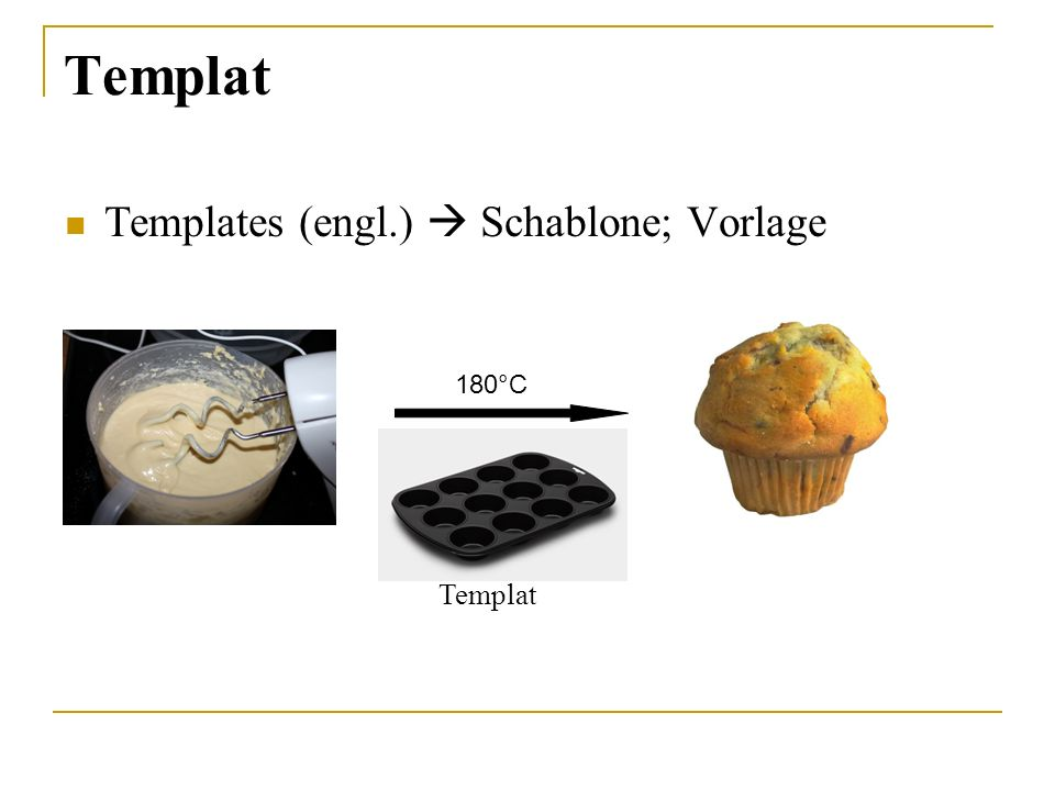 Templat Templates (engl.)  Schablone; Vorlage 180°C Templat