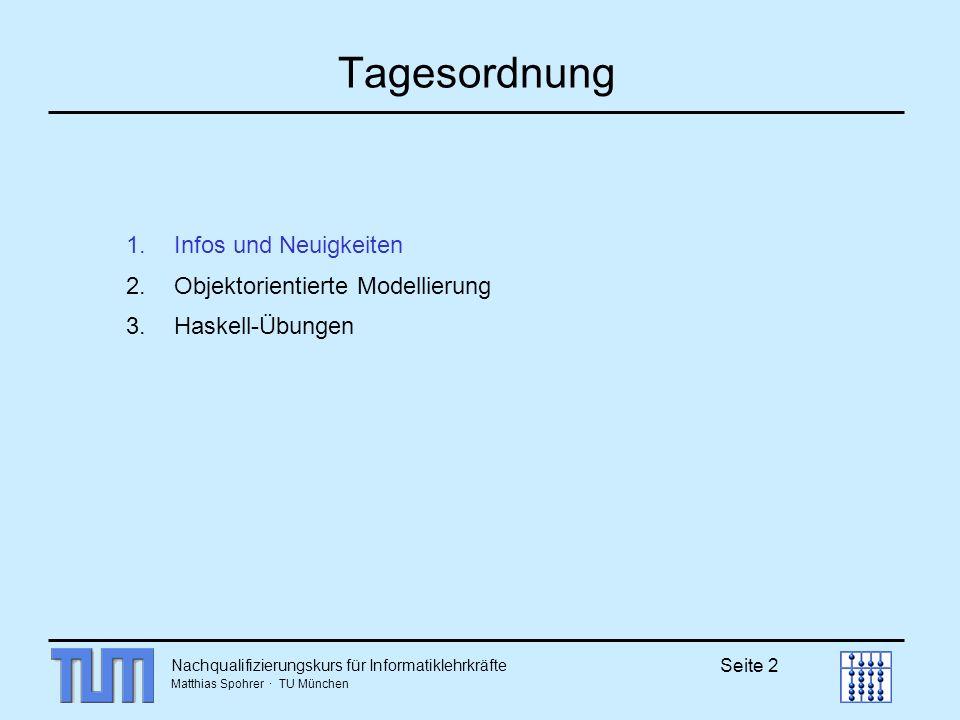 Tagesordnung Infos und Neuigkeiten Objektorientierte Modellierung