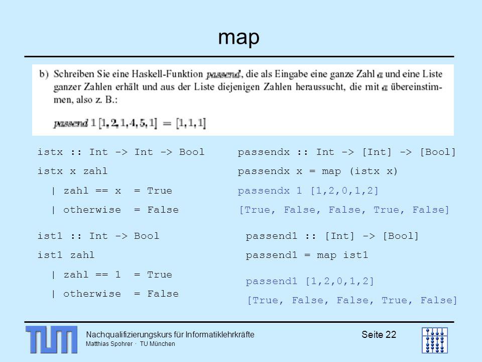 map istx :: Int -> Int -> Bool istx x zahl | zahl == x = True