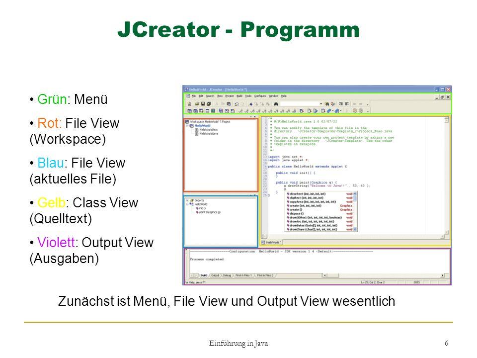 Zunächst ist Menü, File View und Output View wesentlich