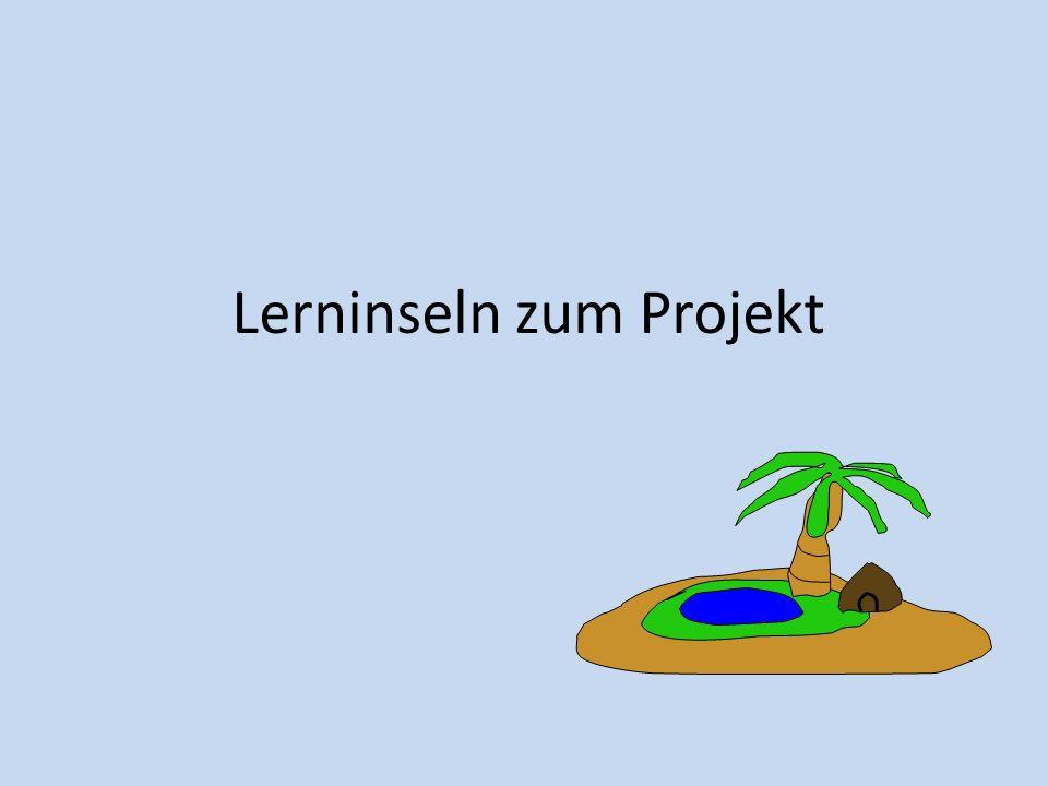 Lerninseln zum Projekt