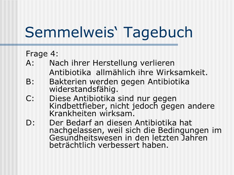 Semmelweis' Tagebuch Frage 4: A: Nach ihrer Herstellung verlieren