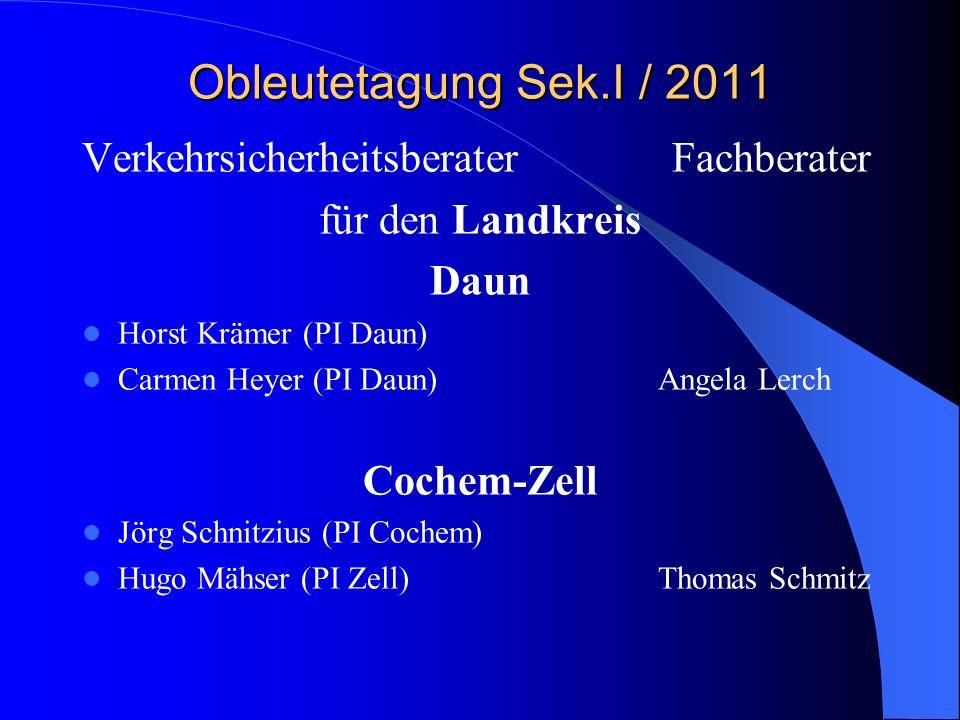 Obleutetagung Sek.I / 2011 Verkehrsicherheitsberater Fachberater