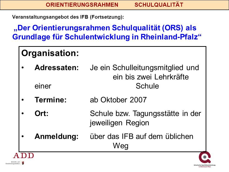 """Veranstaltungsangebot des IFB (Fortsetzung): """"Der Orientierungsrahmen Schulqualität (ORS) als Grundlage für Schulentwicklung in Rheinland-Pfalz"""