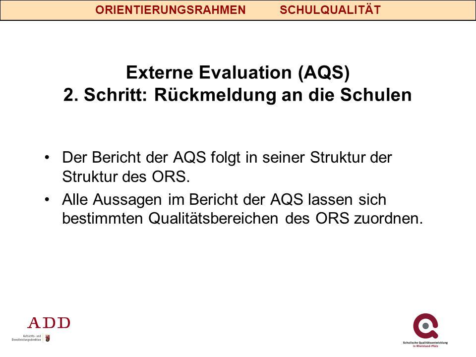 Externe Evaluation (AQS) 2. Schritt: Rückmeldung an die Schulen