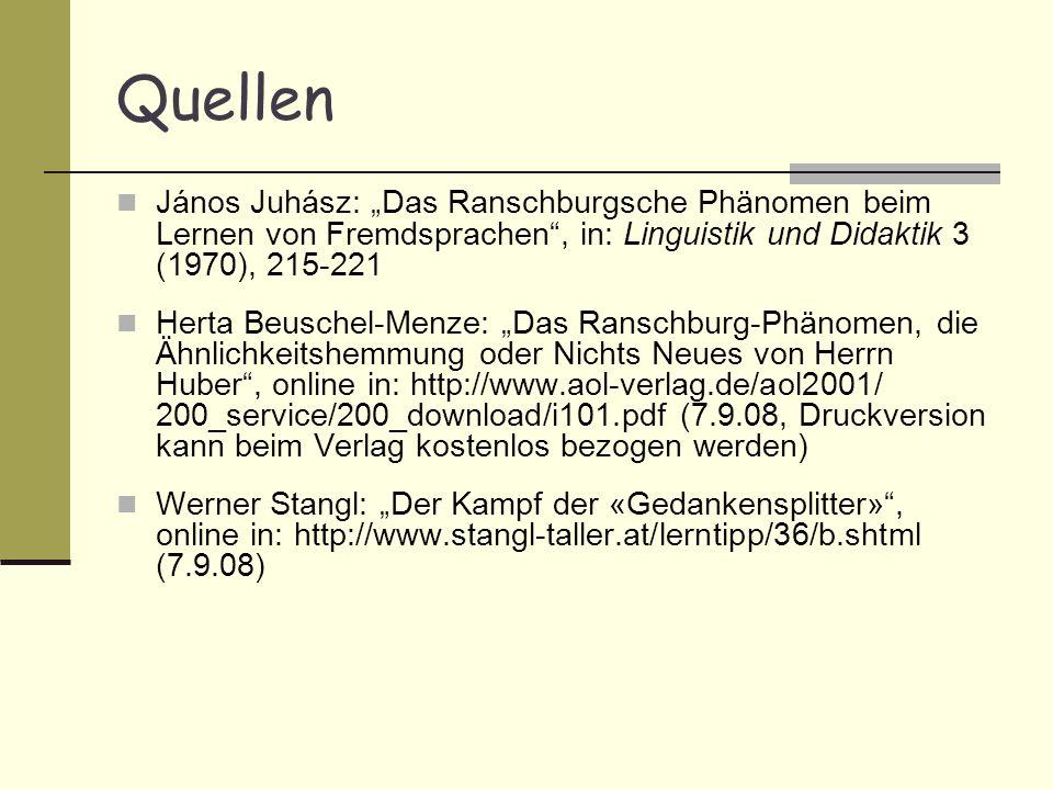 """Quellen János Juhász: """"Das Ranschburgsche Phänomen beim Lernen von Fremdsprachen , in: Linguistik und Didaktik 3 (1970), 215-221."""