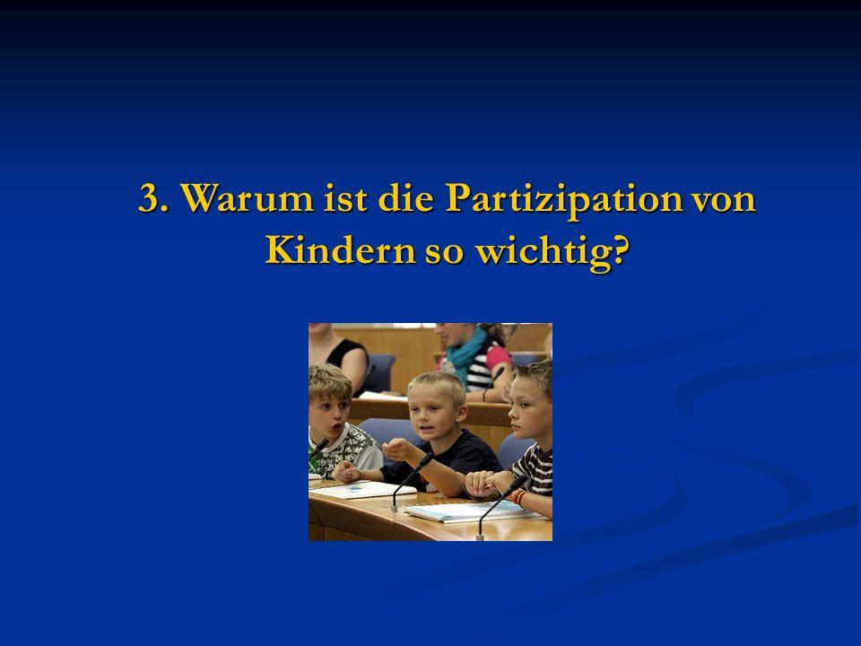 3. Warum ist die Partizipation von Kindern so wichtig