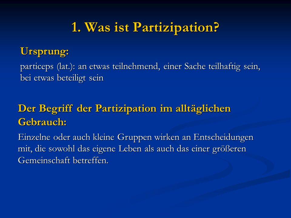 1. Was ist Partizipation Ursprung: