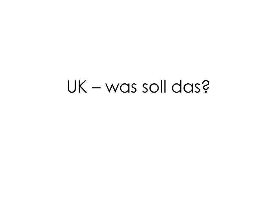 UK – was soll das