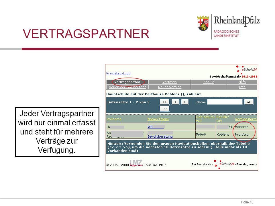 Vertragspartner Jeder Vertragspartner wird nur einmal erfasst und steht für mehrere Verträge zur Verfügung.