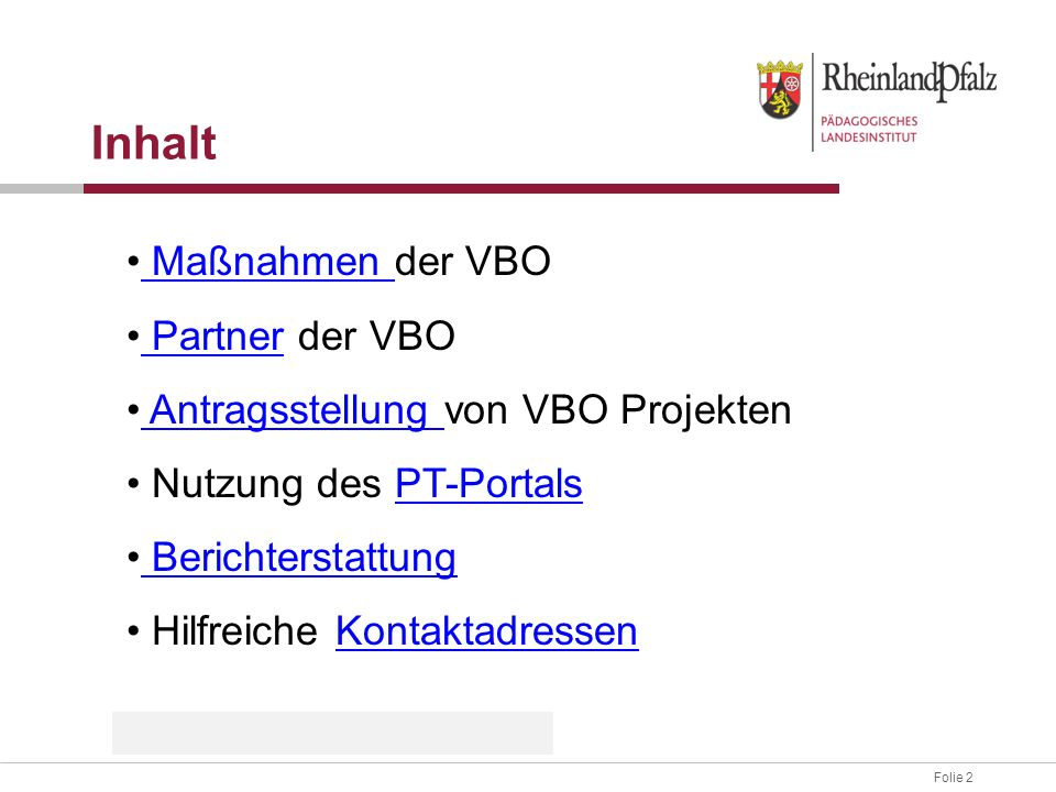Inhalt Maßnahmen der VBO Partner der VBO