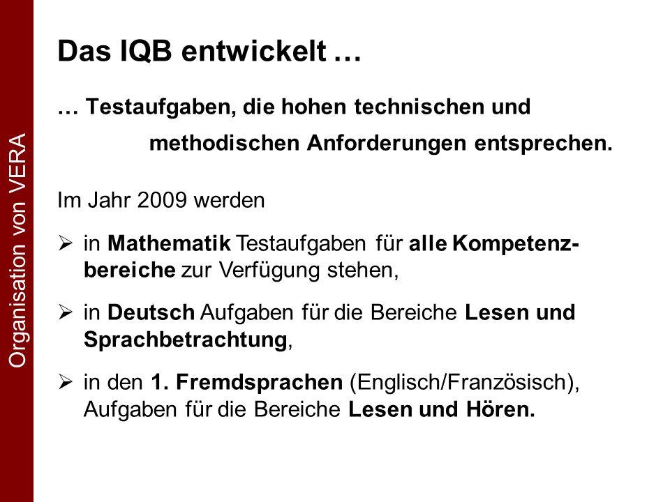 Das IQB entwickelt … … Testaufgaben, die hohen technischen und