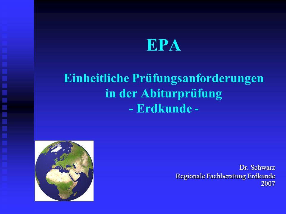 EPA Einheitliche Prüfungsanforderungen in der Abiturprüfung - Erdkunde -