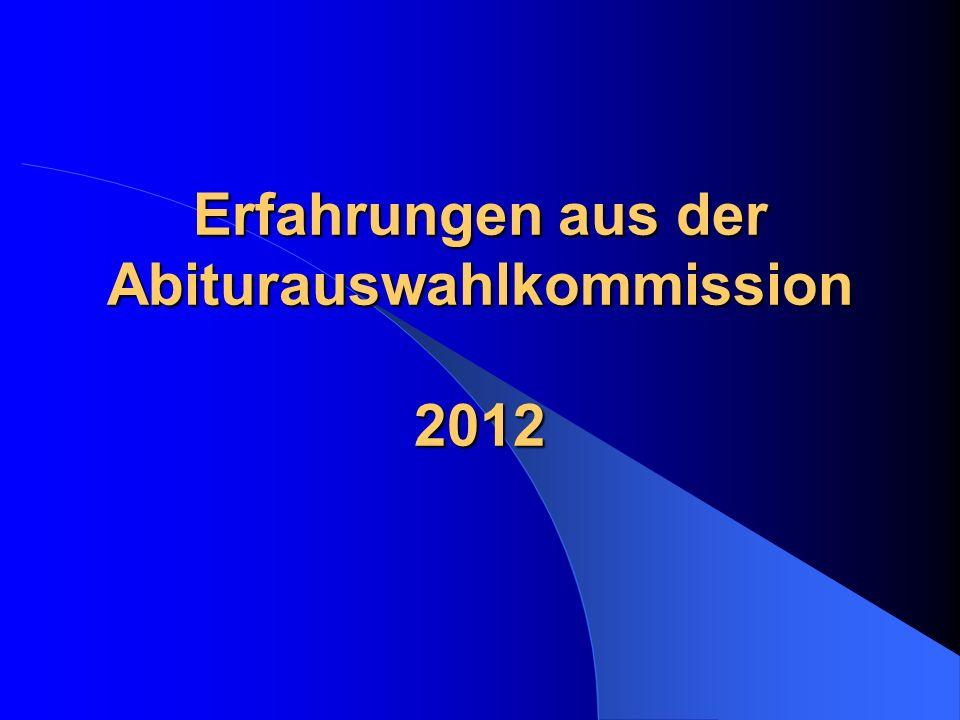 Erfahrungen aus der Abiturauswahlkommission 2012