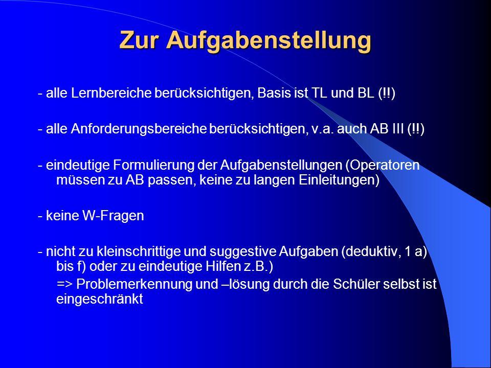 Zur Aufgabenstellung - alle Lernbereiche berücksichtigen, Basis ist TL und BL (!!)