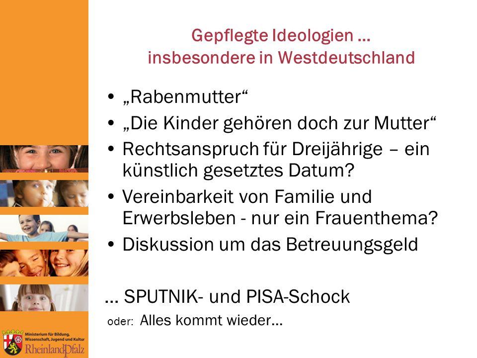 Gepflegte Ideologien … insbesondere in Westdeutschland