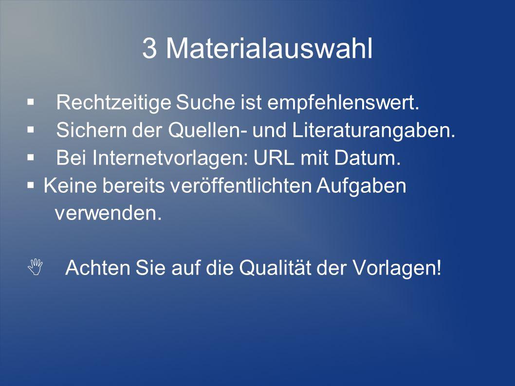3 Materialauswahl  Rechtzeitige Suche ist empfehlenswert.