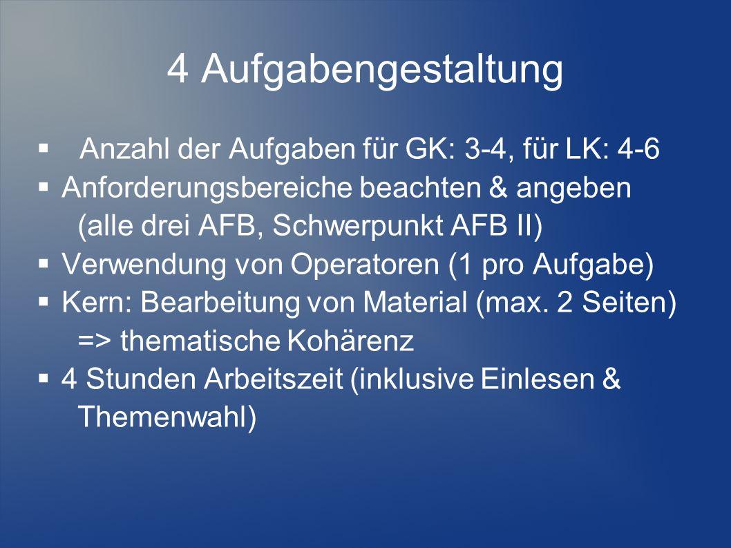 4 Aufgabengestaltung  Anzahl der Aufgaben für GK: 3-4, für LK: 4-6