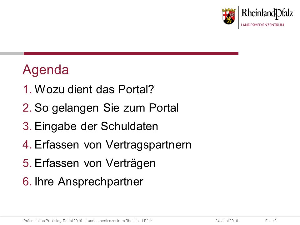 Agenda Wozu dient das Portal So gelangen Sie zum Portal