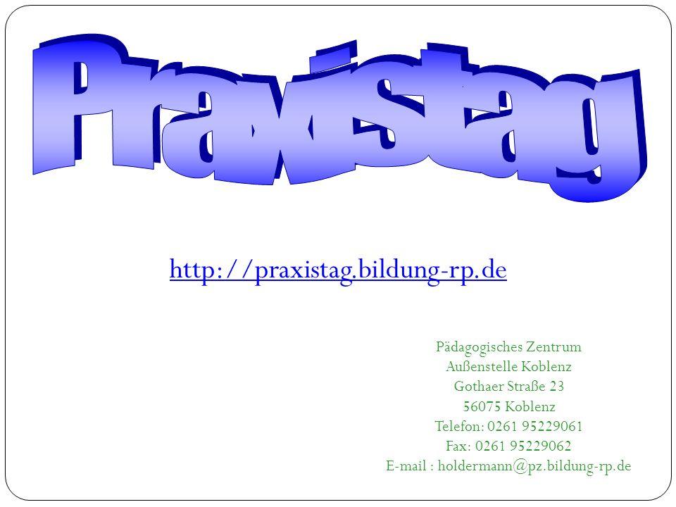 Praxistag http://praxistag.bildung-rp.de Pädagogisches Zentrum