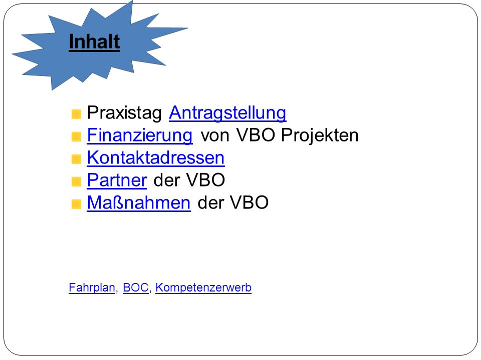 Inhalt Praxistag Antragstellung Finanzierung von VBO Projekten