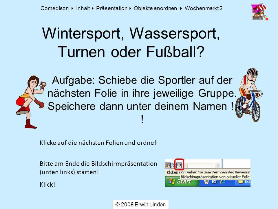 Wintersport, Wassersport, Turnen oder Fußball
