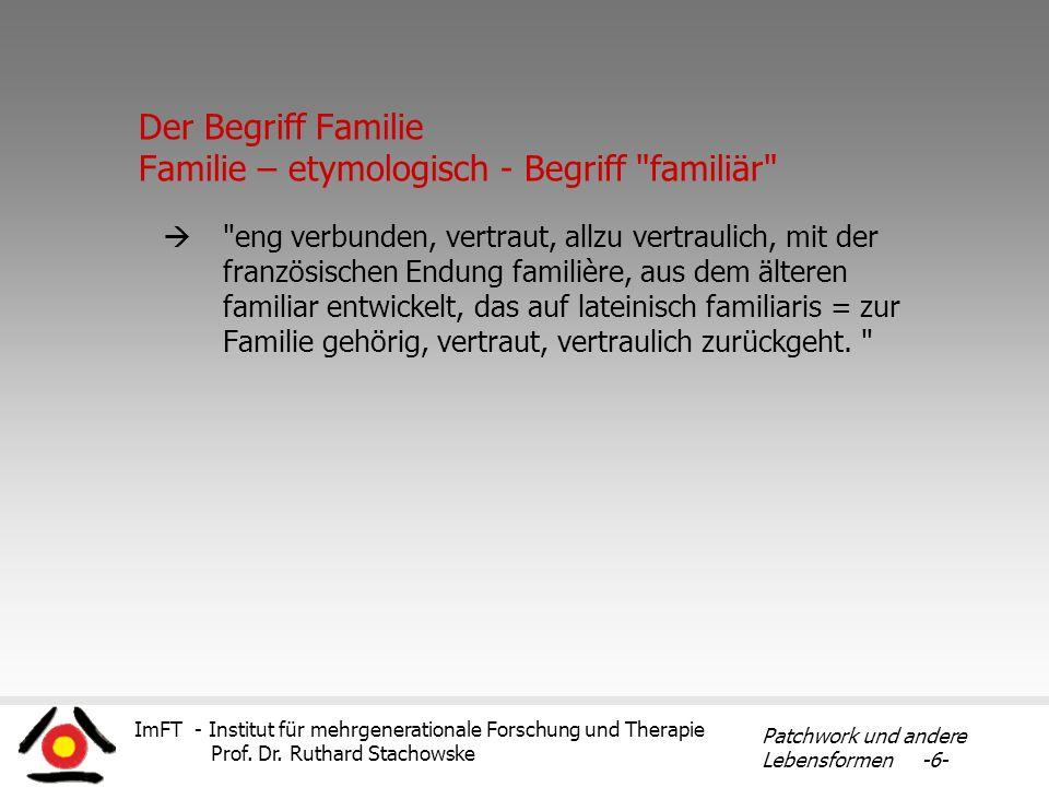 Der Begriff Familie Familie – etymologisch - Begriff familiär