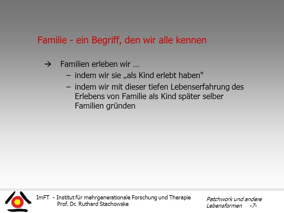 Familie - ein Begriff, den wir alle kennen