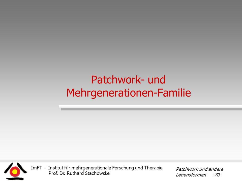 Patchwork- und Mehrgenerationen-Familie