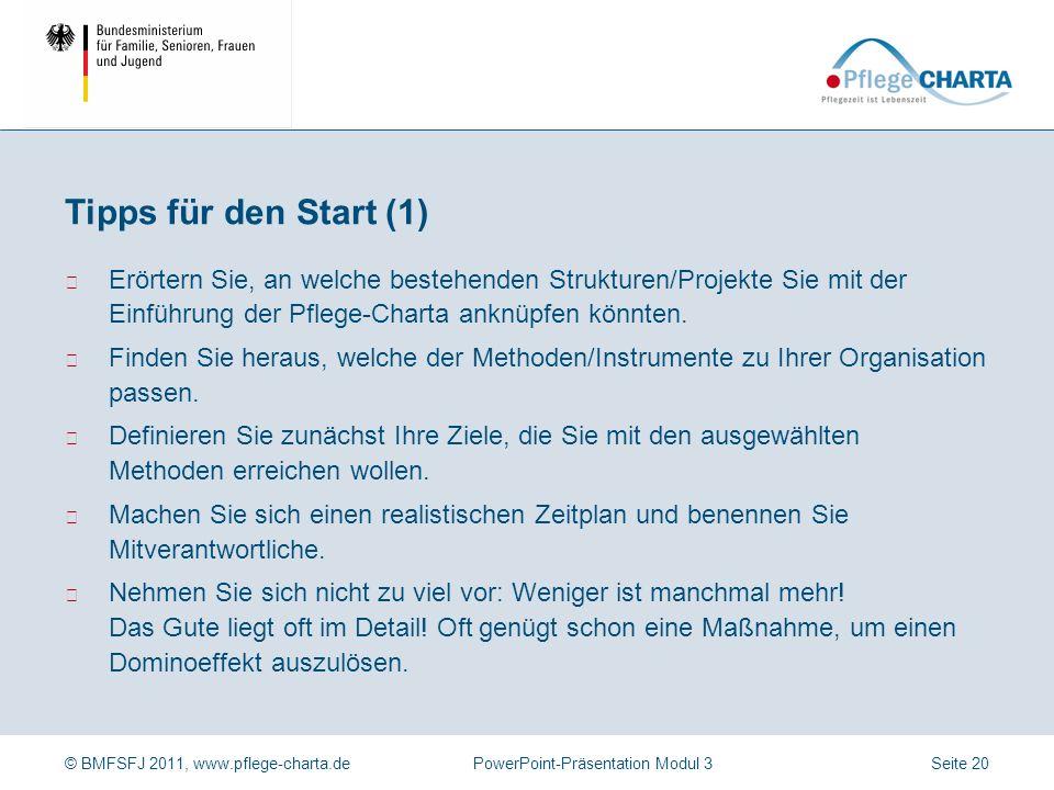 Tipps für den Start (1) Erörtern Sie, an welche bestehenden Strukturen/Projekte Sie mit der Einführung der Pflege-Charta anknüpfen könnten.