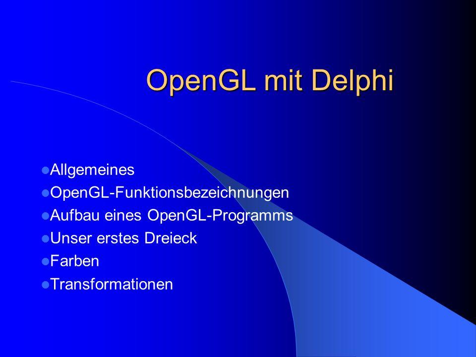 OpenGL mit Delphi Allgemeines OpenGL-Funktionsbezeichnungen