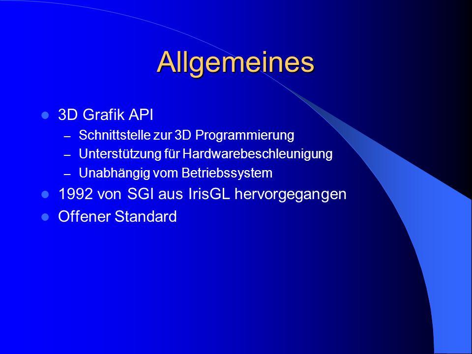Allgemeines 3D Grafik API 1992 von SGI aus IrisGL hervorgegangen