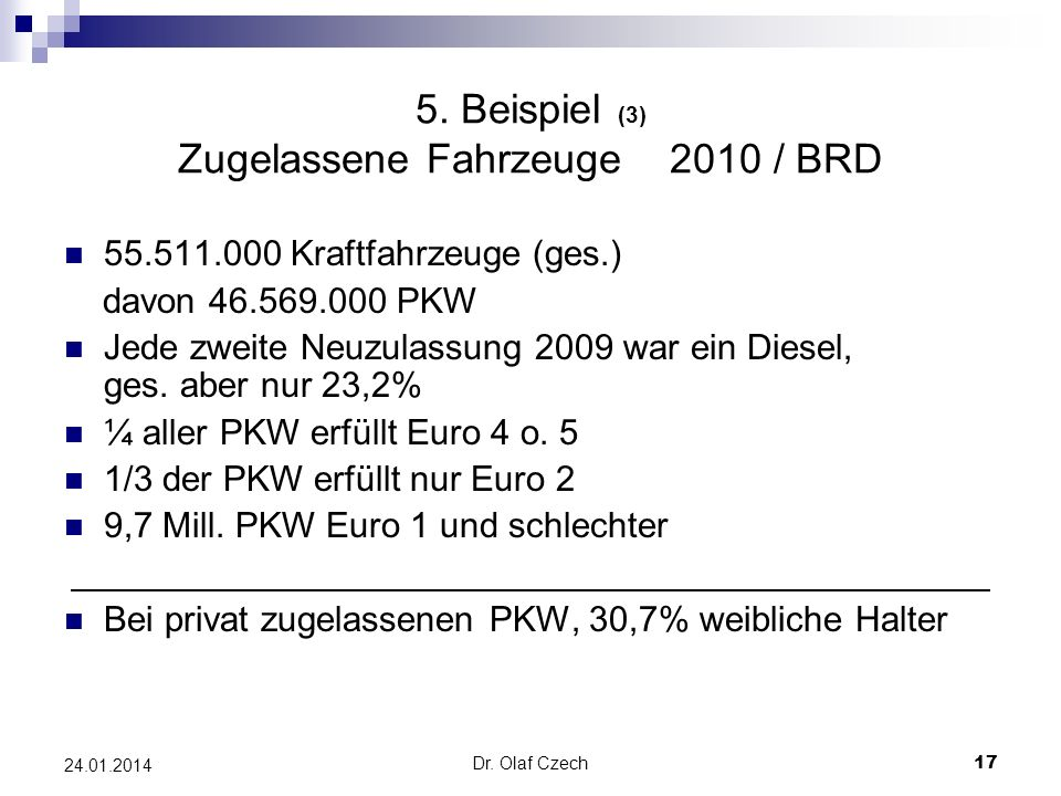 5. Beispiel (3) Zugelassene Fahrzeuge 2010 / BRD