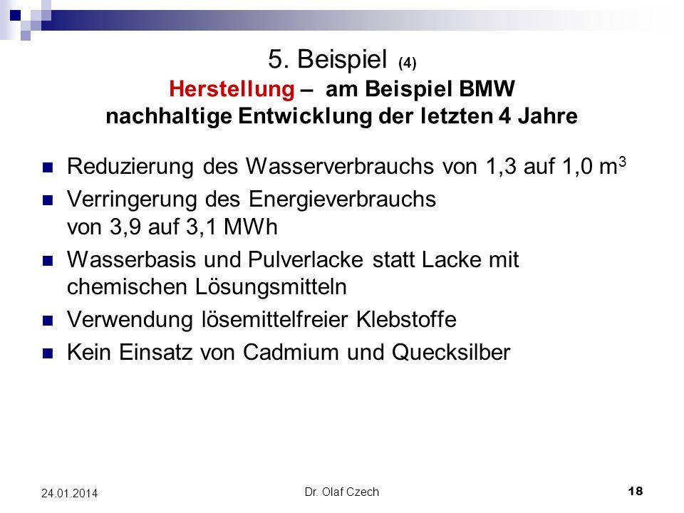 5. Beispiel (4) Herstellung – am Beispiel BMW nachhaltige Entwicklung der letzten 4 Jahre