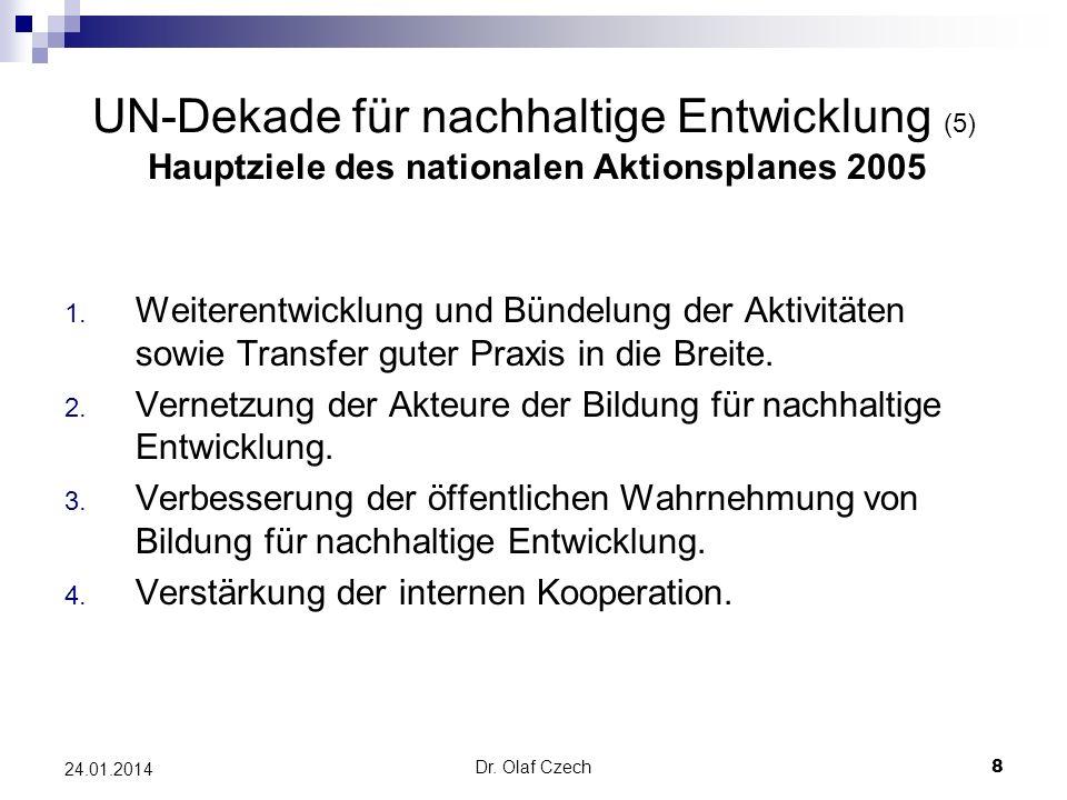 UN-Dekade für nachhaltige Entwicklung (5) Hauptziele des nationalen Aktionsplanes 2005