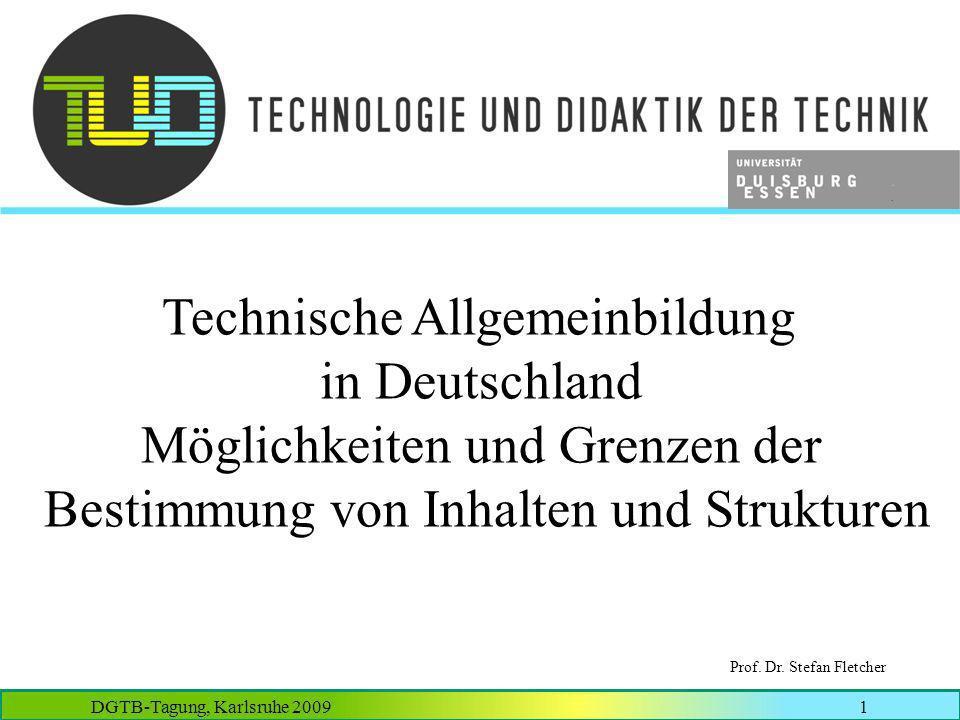 Technische Allgemeinbildung in Deutschland Möglichkeiten und Grenzen der Bestimmung von Inhalten und Strukturen