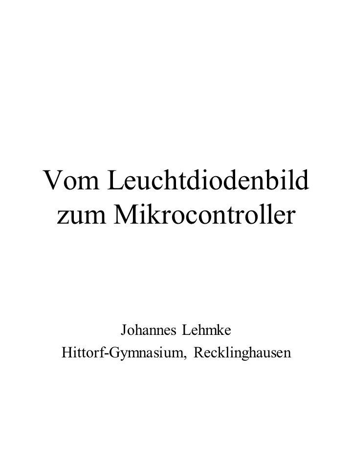 Vom Leuchtdiodenbild zum Mikrocontroller