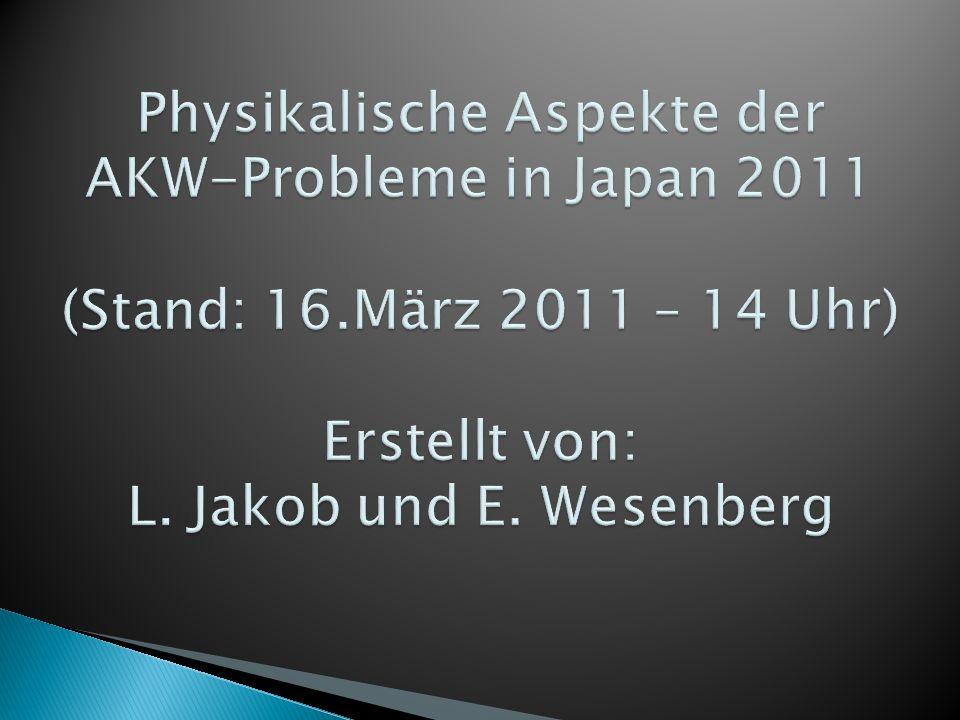 Physikalische Aspekte der AKW-Probleme in Japan 2011 (Stand: 16