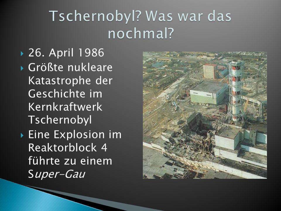 Tschernobyl Was war das nochmal