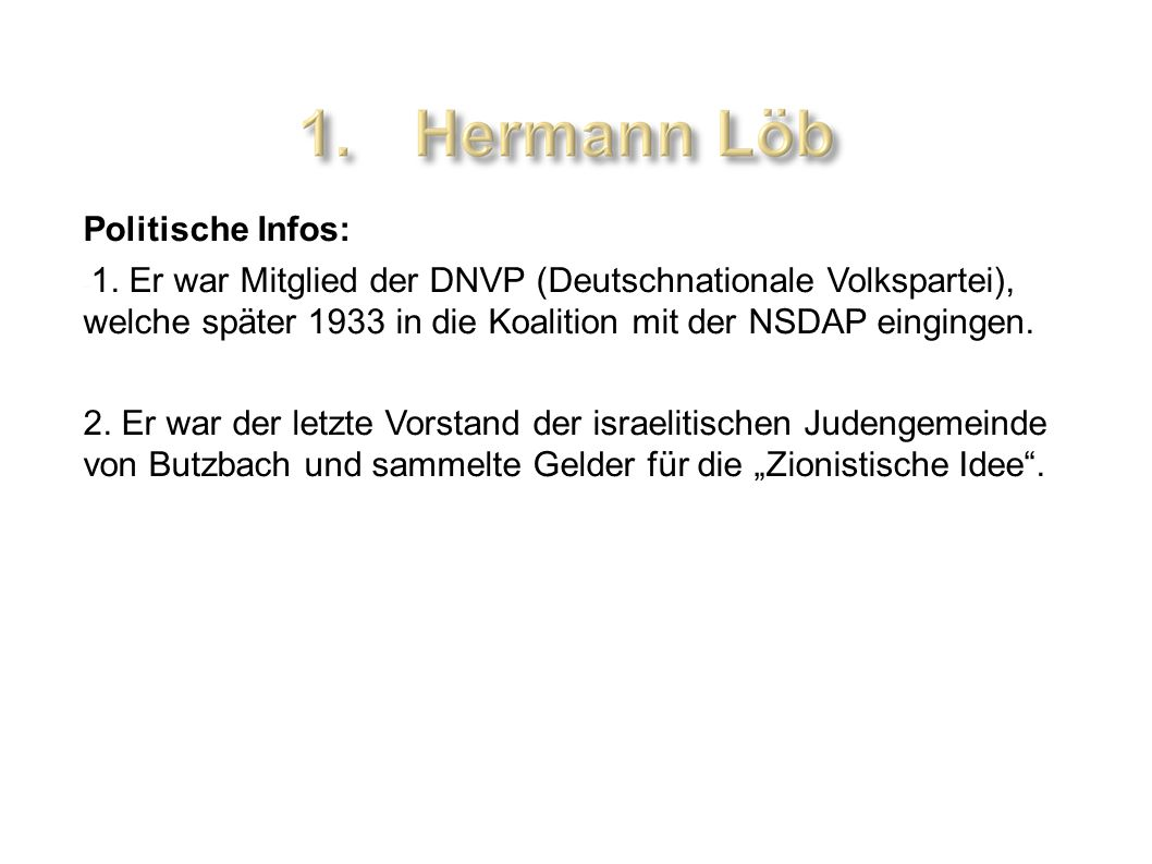 Politische Infos: 1. Er war Mitglied der DNVP (Deutschnationale Volkspartei), welche später 1933 in die Koalition mit der NSDAP eingingen.