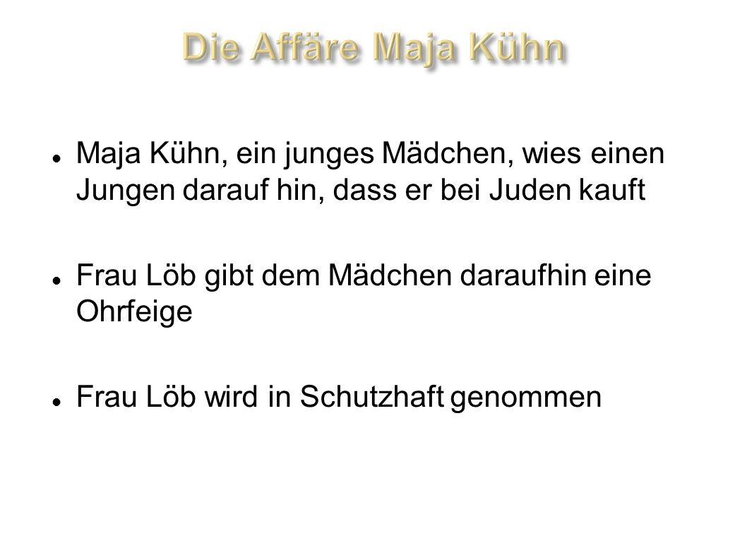 Maja Kühn, ein junges Mädchen, wies einen Jungen darauf hin, dass er bei Juden kauft