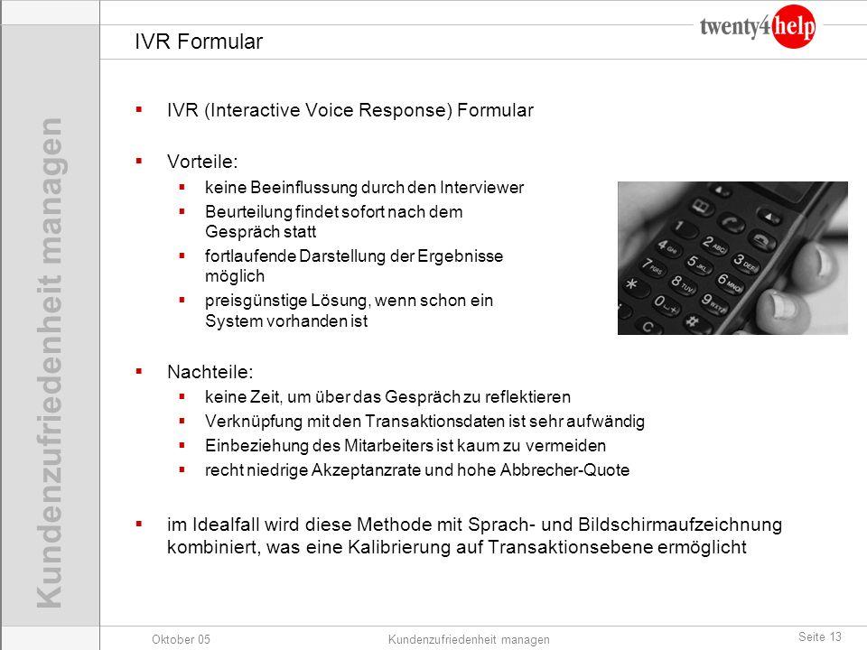 IVR Formular IVR (Interactive Voice Response) Formular Vorteile: