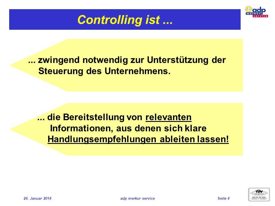 Controlling ist ... ... zwingend notwendig zur Unterstützung der Steuerung des Unternehmens.