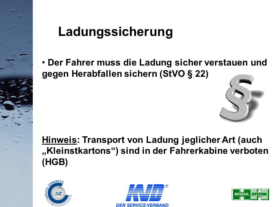 Ladungssicherung Der Fahrer muss die Ladung sicher verstauen und gegen Herabfallen sichern (StVO § 22)