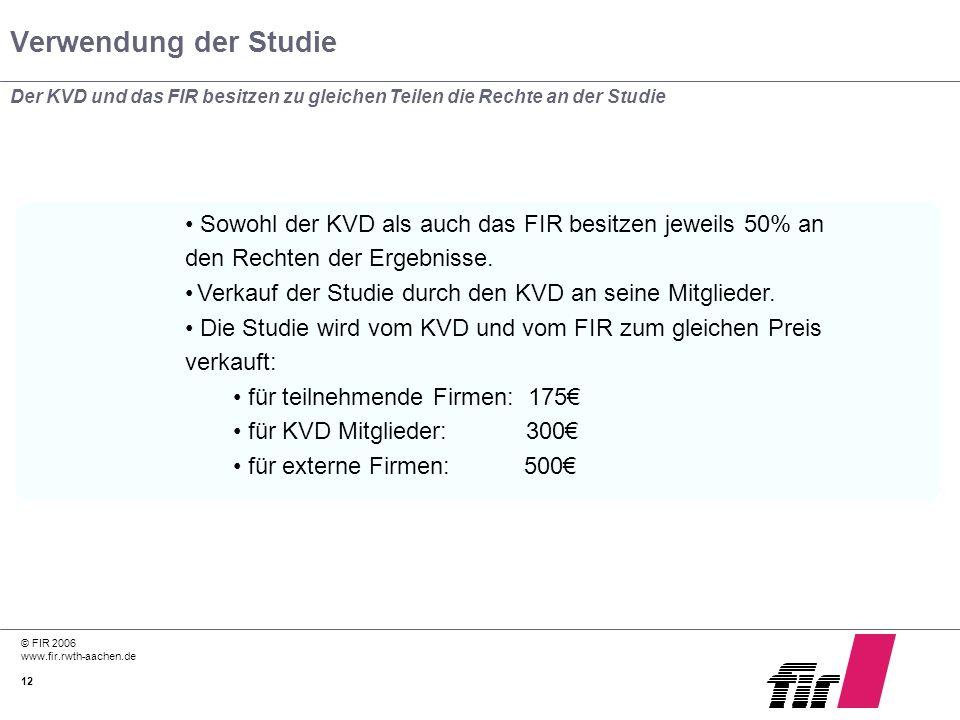 Verwendung der Studie Der KVD und das FIR besitzen zu gleichen Teilen die Rechte an der Studie.