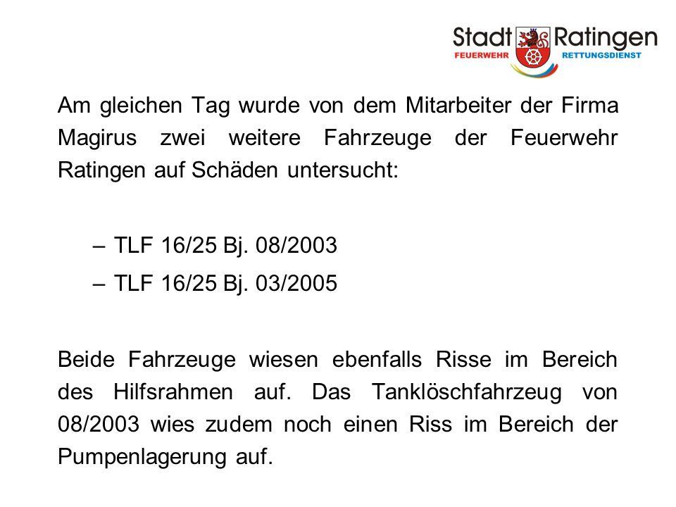 Am gleichen Tag wurde von dem Mitarbeiter der Firma Magirus zwei weitere Fahrzeuge der Feuerwehr Ratingen auf Schäden untersucht: