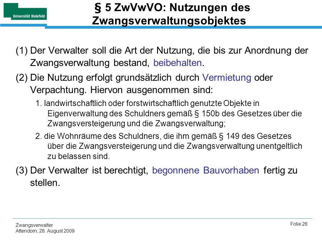 § 5 ZwVwVO: Nutzungen des Zwangsverwaltungsobjektes