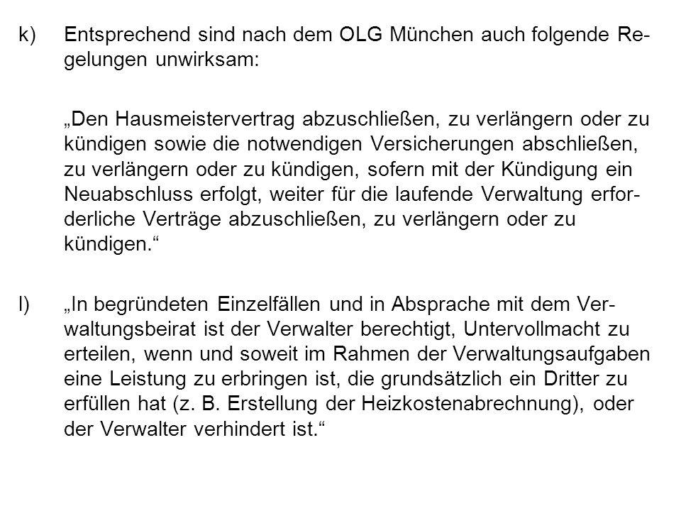 Entsprechend sind nach dem OLG München auch folgende Re-gelungen unwirksam: