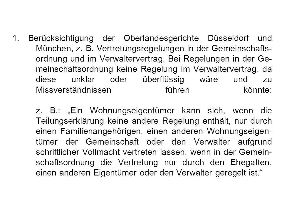 1.Berücksichtigung der Oberlandesgerichte Düsseldorf und München, z.