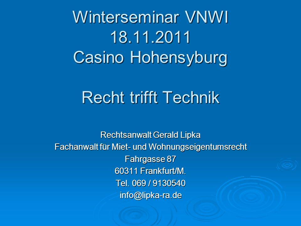 Winterseminar VNWI 18.11.2011 Casino Hohensyburg Recht trifft Technik